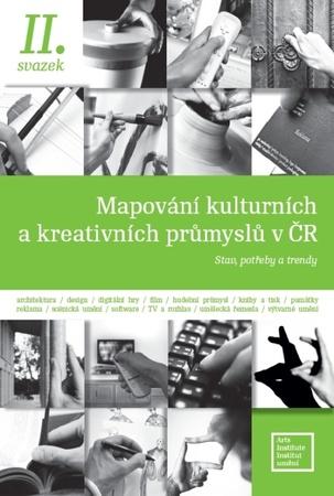Institut umění vydal publikaci Mapování kulturních a kreativních průmyslů v ČR – II. svazek s podtitulem Stav, potřeby a trendy